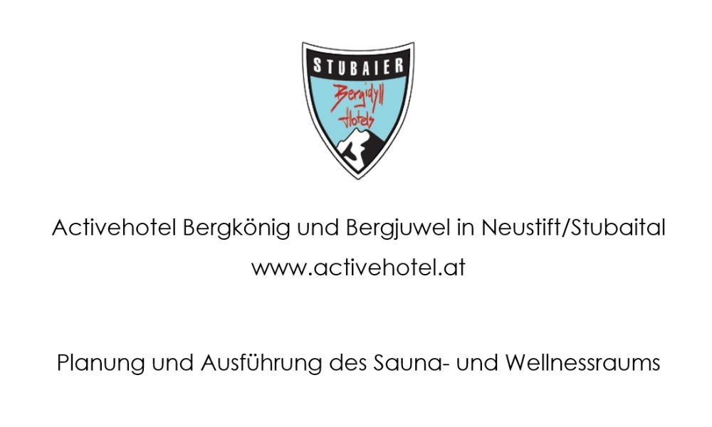 Planung und Ausführung des Sauna- und Wellnessraums im Activehotel Bergkönig und Bergjuwel in Neustift/Stubaital - www.activehotel.at